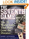 The Seventh Game : The 35 World Series That Have Gone the Distance