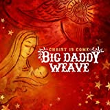 O Come All Ye Faithful - Big Daddy Weave