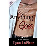 Anything Goes (Anything Goes, Book 1) ~ Lynn LaFleur