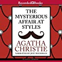 The Mysterious Affair at Styles (       UNABRIDGED) by Agatha Christie Narrated by Jeff Woodman