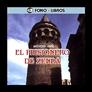 El Prisionero de Zenda [The Prisoner of Zenda] Audiobook