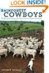 Rainforest Cowboys: The Rise of Ranch...