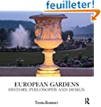 European Gardens: History, Philosophy...