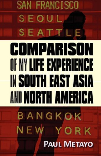 Comparison of My Life Experience in South East Asia and North America