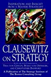 Clausewitz on Strategy: Inspiration and Insight from a Master Strategist (0471198706) by Carl Von Clausewitz