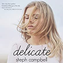 Delicate: Risk the Fall, Book 1 (       UNABRIDGED) by Steph Campbell Narrated by Callie Prendiville