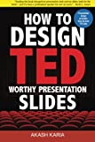 img - for How to Design TED-Worthy Presentation Slides (Black & White Edition): Presentation Design Principles from the Best TED Talks book / textbook / text book