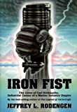 Iron Fist: The Lives of Carl Kiekhaefer