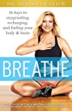 img - for Breathe: 14 Days to Oxygenating, Recharging, and Refueling Your Body & Brain by Belisa Lozano-Vranich (14-Feb-2014) Paperback book / textbook / text book