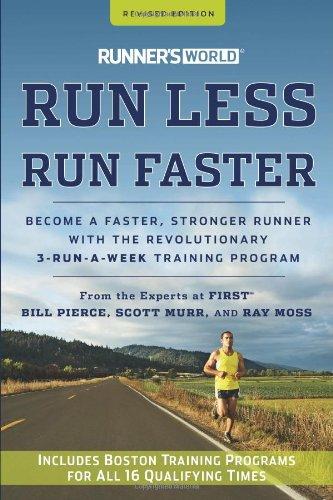 Runner's World Run Less, Run Faster: Become a Faster, Stronger Runner with the Revolutionary 3-Runs-A-Week Training Program