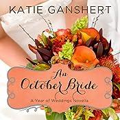 An October Bride: A Year of Weddings, Book 11 | Katie Ganshert