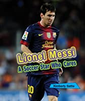 Lionel Messi: A Soccer Star Who Cares