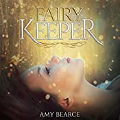 Fairy Keeper: World of Aluvia Series, Book 1 | Amy Bearce