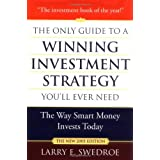 The Only Guide to a Winning Investment Strategy You'll Ever Need: The Way Smart Money Invests Today ~ Larry E. Swedroe