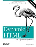Dynamic HTML: The Definitive Reference (2nd Edition) (0596003161) by Goodman, Danny