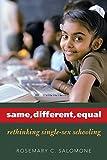 Same, Different, Equal: Rethinking Single-Sex Schooling