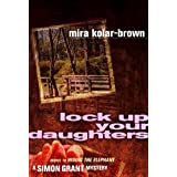 LOCK UP YOUR DAUGHTERS (Simon Grant Mysteries)by Mira Kolar-Brown