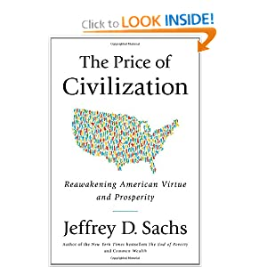 The Price of Civilization: Reawakening American Virtue and Prosperity - Jeffrey D. Sachs