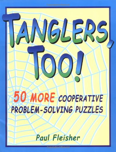 Tanglers, Too!: 50 More Cooperative Problem-Solving