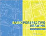 Basic Perspective Drawing: A Visual Approach, 5th Edition