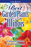 img - for Best Garden Plants for Illinois by Aldrich, William, Williamson, Don (2006) Paperback book / textbook / text book