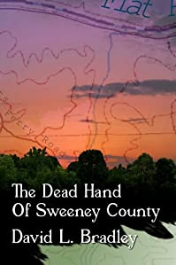 (FREE on 6/14) The Dead Hand Of Sweeney County by David L. Bradley - http://eBooksHabit.com