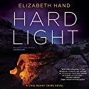 Hard Light: The Cass Neary Crime Novels, Book 3 Audiobook by Elizabeth Hand Narrated by Carol Monda