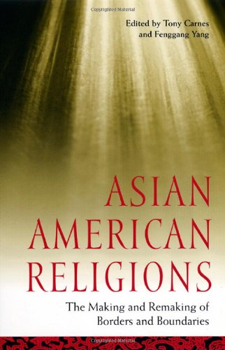 Asian American Religions: The Making and Remaking of...