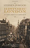 img - for Historic London: An Explorer's Companion by Stephen Inwood (2008-11-01) book / textbook / text book