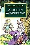 Lewis Carroll Alice in Wonderland (Ladybird Children's Classics)