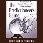 The Predictioneer's Game: Using the Logic of Brazen Self-Interest to See and Shape the Future Hörbuch von Bruce Bueno de Mesquita Gesprochen von: Sean Runnette