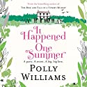 It Happened One Summer (       UNABRIDGED) by Polly Williams Narrated by Jane Collingwood