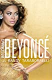Becoming Beyonc�: The Untold Story (English Edition)