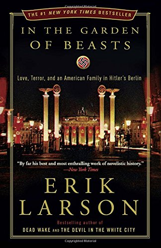Download In the Garden of Beasts: Love, Terror, and an American Family in Hitler's Berlin