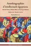 echange, troc Martine Houssay - Autobiographies d'intellectuels égyptiens : Ahmad Amin, Salama Musa et Tawfiq al-Hakim, Subjectivité, identité et vérité