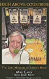 img - for High Above Courtside: The Lost Memoirs of Johnny Most book / textbook / text book