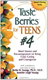 img - for Taste Berries for Teens #4: Short Stories and Encouragement on Being Cool, Caring and Courageous book / textbook / text book