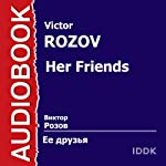 Her Friends [Russian Edition] | Victor Rozov