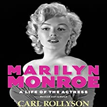 Marilyn Monroe: A Life of the Actress, Revised and Updated (       UNABRIDGED) by Carl Rollyson Narrated by John Stamper