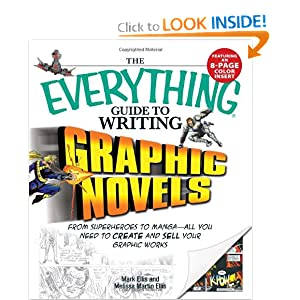 The Everything Guide to Writing Graphic Novels: From superheroes to mangaall you need to start creating your own graphic works (Everything (Language & Writing))
