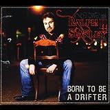 Born to Be a Drifter Ralph Stanley II