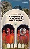A Werewolf Among Us (0345030559) by Dean R. Koontz