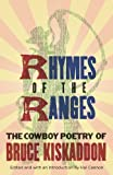 Rhymes of the Range: Pod: A New Collection of the Poems of Bruce Kiskaddon Edited and with an Introduction by Hal Cannon