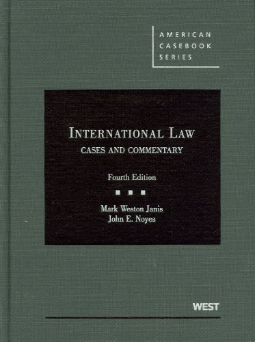 International Law, Cases and Commentary, 4th (American Casebooks)