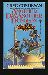 Another Day, Another Dungeon (Cups and Sorcery, Book 1) by Greg Costikyan