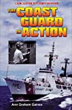 The Coast Guard in Action (U.S. Military Branches and Careers)
