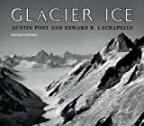 img - for Glacier Ice: Revised Edition by Post Austin LaChapelle Edward (2000-03-01) Paperback book / textbook / text book