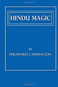 Hindu Magic: An Expose of the Tricks of the Yogis and Fakirs of India