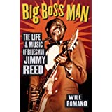 Big Boss Man: The Life and Music of Bluesman Jimmy Reed
