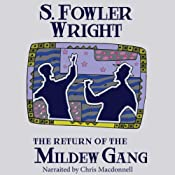 The Return of the Mildew Gang: An Inspector Cauldron Classic Crime Novel: The Mildew Gang Trilogy, Book Two | S. Fowler Wright